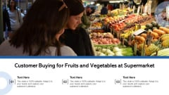 Customer Buying For Fruits And Vegetables At Supermarket Ppt Infographic Template Templates PDF