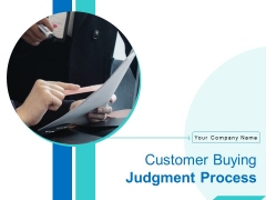 Customer Buying Judgment Process Ppt PowerPoint Presentation Complete Deck With Slides