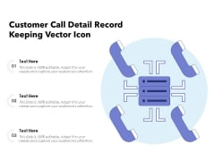 Customer Call Detail Record Keeping Vector Icon Ppt PowerPoint Presentation Pictures Graphics Download PDF
