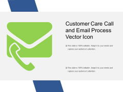 Customer Care Call And Email Process Vector Icon Ppt PowerPoint Presentation File Show PDF