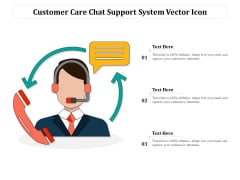 Customer Care Chat Support System Vector Icon Ppt PowerPoint Presentation File Slides PDF