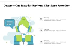 Customer Care Executive Resolving Client Issue Vector Icon Ppt PowerPoint Presentation File Background Designs PDF