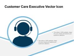 Customer Care Executive Vector Icon Ppt PowerPoint Presentation Show Design Ideas PDF