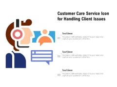 Customer Care Service Icon For Handling Client Issues Ppt PowerPoint Presentation Styles Background Designs PDF