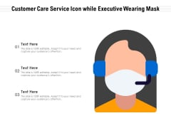Customer Care Service Icon While Executive Wearing Mask Ppt PowerPoint Presentation Model Guide PDF