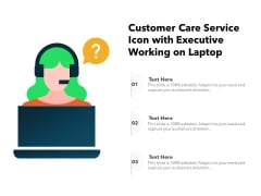 Customer Care Service Icon With Executive Working On Laptop Ppt PowerPoint Presentation Model Graphics Template PDF