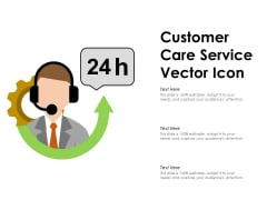 Customer Care Service Vector Icon Ppt PowerPoint Presentation Gallery Graphic Tips PDF