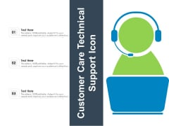 Customer Care Technical Support Icon Ppt PowerPoint Presentation Infographic Template Show PDF