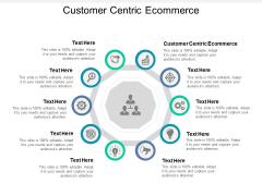 Customer Centric Ecommerce Ppt PowerPoint Presentation Slides Demonstration