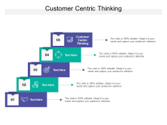 Customer Centric Thinking Ppt PowerPoint Presentation Outline Deck Cpb