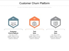Customer Churn Platform Ppt PowerPoint Presentation Infographic Template Graphics Template Cpb