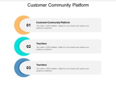 Customer Community Platform Ppt PowerPoint Presentation File Samples Cpb