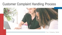 Customer Complaint Handling Process Ppt PowerPoint Presentation Complete Deck With Slides