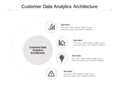 Customer Data Analytics Architecture Ppt PowerPoint Presentation Pictures Background Cpb
