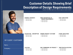 Customer Details Showing Brief Description Of Design Requirements Ppt PowerPoint Presentation Summary File Formats PDF
