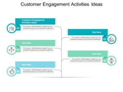 Customer Engagement Activities Ideas Ppt PowerPoint Presentation Styles Shapes Cpb