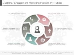 Customer Engagement Marketing Platform Ppt Slides