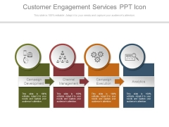 Customer Engagement Services Ppt Icon