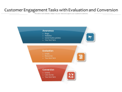 Customer Engagement Tasks With Evaluation And Conversion Ppt PowerPoint Presentation Icon Ideas PDF