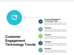Customer Engagement Technology Trends Ppt PowerPoint Presentation Layouts Slide Download