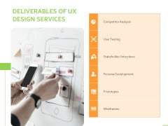 Customer Experience Interface Deliverables Of UX Design Services Ppt PowerPoint Presentation Infographic Template Ideas PDF