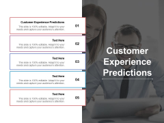 Customer Experience Predictions Ppt PowerPoint Presentation Ideas Maker Cpb Pdf
