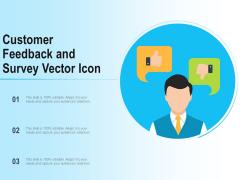 Customer Feedback And Survey Vector Icon Ppt PowerPoint Presentation Microsoft PDF