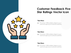 Customer Feedback Five Star Ratings Vector Icon Ppt PowerPoint Presentation File Layouts PDF