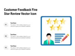 Customer Feedback Five Star Review Vector Icon Ppt PowerPoint Presentation Show Grid PDF