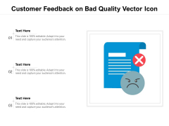 Customer Feedback On Bad Quality Vector Icon Ppt PowerPoint Presentation Styles Infographics PDF
