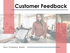 Customer Feedback Team Customer Ppt PowerPoint Presentation Complete Deck