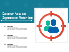 Customer Focus And Segmentation Vector Icon Ppt PowerPoint Presentation File Show PDF
