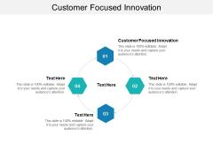 Customer Focused Innovation Ppt PowerPoint Presentation File Formats Cpb