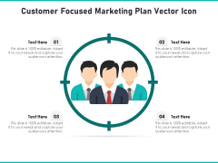 Customer Focused Marketing Plan Vector Icon Ppt PowerPoint Presentation Visual Aids Pictures PDF