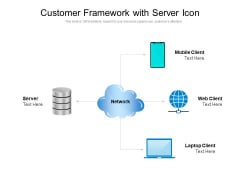 Customer Framework With Server Icon Ppt PowerPoint Presentation Summary Topics PDF