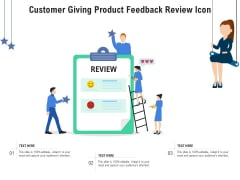 Customer Giving Product Feedback Review Icon Ppt PowerPoint Presentation Gallery Elements PDF