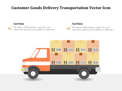 Customer Goods Delivery Transportation Vector Icon Ppt PowerPoint Presentation File Images PDF
