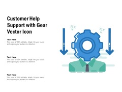 Customer Help Support With Gear Vector Icon Ppt PowerPoint Presentation File Background Designs PDF