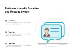 Customer Icon With Executive And Message Symbol Ppt PowerPoint Presentation Gallery Summary PDF