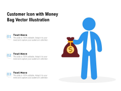 Customer Icon With Money Bag Vector Illustration Ppt PowerPoint Presentation Gallery Slide PDF