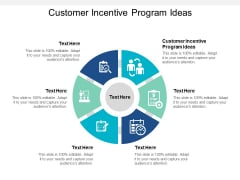Customer Incentive Program Ideas Ppt PowerPoint Presentation Icon Vector