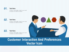 Customer Interaction And Preferences Vector Icon Ppt PowerPoint Presentation Guidelines PDF