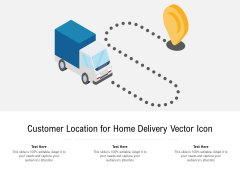 Customer Location For Home Delivery Vector Icon Ppt PowerPoint Presentation Gallery Icon PDF