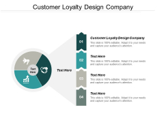 Customer Loyalty Design Company Ppt PowerPoint Presentation Infographics Objects