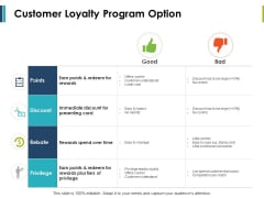 Customer Loyalty Program Option Ppt PowerPoint Presentation Pictures Examples