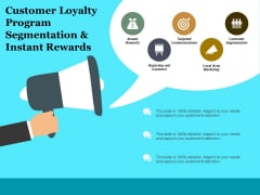 Customer Loyalty Program Segmentation And Instant Rewards Ppt PowerPoint Presentation Icon Brochure