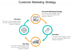 Customer Marketing Strategy Ppt PowerPoint Presentation Professional Smartart