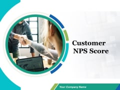 Customer NPS Score Ppt PowerPoint Presentation Complete Deck With Slides