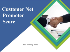 Customer Net Promoter Score Ppt PowerPoint Presentation Complete Deck With Slides