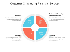 Customer Onboarding Financial Services Ppt PowerPoint Presentation Inspiration Designs Download Cpb